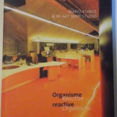 ORGANISME REACTIVE, 2009 - Carte Arhitectura