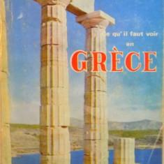 GUIDE PRATIQUE, CE QU` IL FAUT VOIR EN GRECE, MONUMENTS ANTIQUES, EGLISES BYZANTINES, MUSEES, VIE CONTEMPORAINE par EV. PENTEAS - Carte Geografie