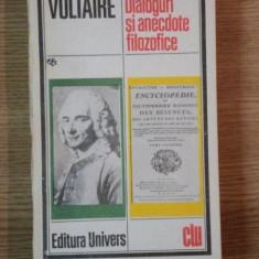 DIALOGURI SI ANECDOTE FILOZOFICE de VOLTAIRE, 1985 - Carte Psihologie