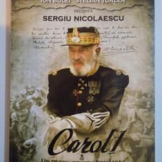 CAROL I, UN DESTIN PENTRU ROMANIA de ION BULEI, STELIAN TURLEA, PREZINTA SERGIU NICOLAESCU, 2009 - Istorie
