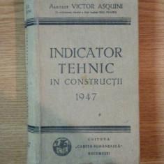 INDICATOR TEHNIC IN CONSTRUCTII de VICTOR ASQUINI, 1947 - Carti Mecanica