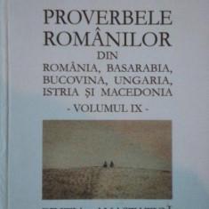 PROVERBELE ROMANILOR DIN ROMANIA, BASARABIA, BUCOVINA, UNGARIA, ISTRIA SI MACEDONIA VOL.IX de IULIU A. ZANNE editie anastatica