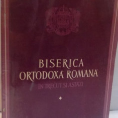 BISERICA ORTODOXA ROMANA, IN TRECUT SI ASTAZI, 1979 - Carti Crestinism