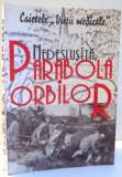"""CAIETELE """"VIETII MEDICALE"""", NEDESLUSITA, PARABOLA ORBILOR de ALEXANDRU TRIFAN , 2000"""
