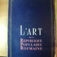 L ' ART DANS LA REPUBLIQUE POPULAIRE ROUMAINE, 1952 - Carte Istoria artei