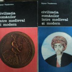 CIVILIZATIA ROMANILOR INTRE MEDIEVAL SI MODERN -RAZVAN THEODORESCU -BUC. 1987 VOL.I-II - Istorie