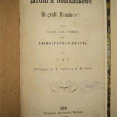 Istoria Românilor - Biografii Româneşti pentru clasa a III-a primară din Principatele Unite, de V. A. Urechia, Iasi, 1862