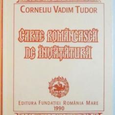 CARTE ROMANEASCA DE INVATATURA de CORNELIU VADIM TUDOR , 1990