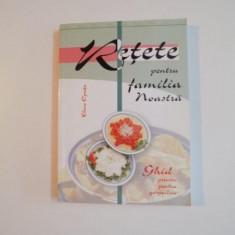 RETETE PENTRU FAMILIA NOASTRA, GHID PRACTIC PENTRU GOSPODINE de ELENA OPRITA, 2004 - Carte Retete traditionale romanesti