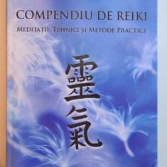 COMPENDIU DE REIKI, MEDITATII, TEHNICI SI METODE PRACTICE de RISVAN VLAD RUSU, 2015 - Carte ezoterism