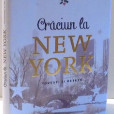 CRACIUN LA NEW YORK, POVESTI SI RETETE de LISA NIESCHLAG, LARS WENTRUP, 2016 - Carte Retete traditionale romanesti