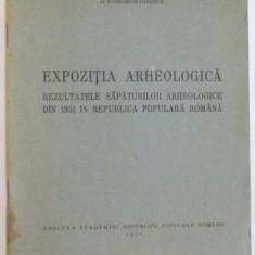 EXPOZITIA ARHEOLOGICA, REZULTATELE SAPATURILOR ARHEOLOGICE DIN 1951 IN REPUBLICA POPULARA ROMANA, 1952 - Istorie