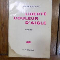 Gilles Plazy, Liberte, couleur d'aigle, poemes, Paris 1969