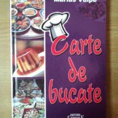 CARTE DE BUCATE de MARIUS VULPE, Bucuresti 2007 - Carte Retete traditionale romanesti