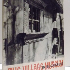 THE VILLAGE MUSEUM IN BUCHAREST by GHEORGHE FOCSA , 1967