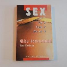 SEX CE? CUM? DE CE? GHIDUL ADOLESCENTULUI de JANE GOLDMAN - Carte Psihologie