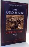 PRIMUL RAZBOI MONDIAL, CREASTA VIMY de ALEXANDER TURNER , 2017