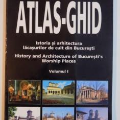 ATLAS - GHID, ISTORIA SI ARHITECTURA LACASURILOR DE CULT DIN BUCURESTI, VOL I de LUCIA STOICA ... MINERVA GEORGESCU, 1999 - Carte Arhitectura
