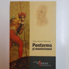 PONTORMO SI MANIERISMUL de VICTOR IERONIM STOICHITA 2008 - Carte Istoria artei