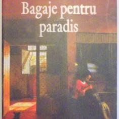 BAGAJE PENTRU PARADIS ED. a - II - a de VALERIU CRISTEA, 2007 - Roman