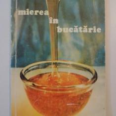 MIEREA IN BUCATARIE 1986 - Carte Retete traditionale romanesti