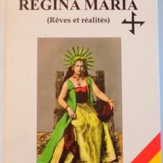 ALBUM REGINA MARIA ( REVES ET REALITES ), 2013 - Istorie