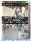 ELEMENTE DE PROIECTARE A PIESELOR FORJATE, MATRITATE SI EXTRUDATE, Gh. Chelu