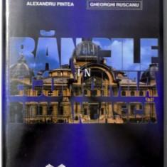 BANCILE IN ECONOMIA ROMANEASCA 1774-1995 de ALEXANDRU PINTEA GHEORGHI RUSCANU - Carte Marketing