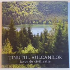 TINUTUL VULCANILOR, IZVOR DE CIVILIZATIE, VULCAN COUNTY FOUNT OF CIVILIZATION
