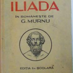 ILIADA de HOMER, IN ROMANESTE de G. MURNU, CU ILUSTRATII de ARI MURNU, 1948