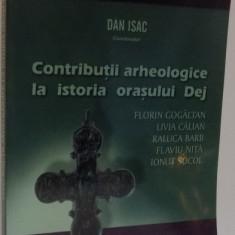 CONTRIBUTII ARHEOLOGICE IN ISTORIA ORASULUI DEJ, 2008 - Istorie