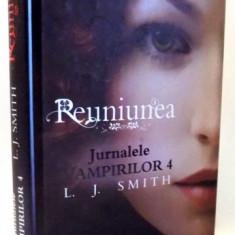 REUNIUNEA JURNALELE VAMPIRILOR 4 L. J. SMITH, EDITIE CARTONATA , 2010