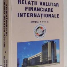 RELATII VALUTAR FINANCIARE INTERNATIONALE, ED. A VIII - A de CONSTANTIN FLORICEL, 2004 - Carte Marketing