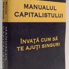 MANUALUL CAPITALISTULUI - INAVATA CUM SA TE AJUTI SINGUR de RICH DEVOS, 2009 - Carte Marketing