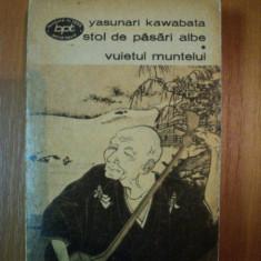 STOL DE PASARI ALBE, VUIETUL MUNTELUI de YASUNARI KAWABATA, Bucuresti 1973 - Roman