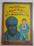 ALUNEL VREA SA INVETE MEDICINA de PETRU DEMETRU POPESCU , 1987