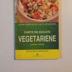 CARTE DE BUCATE VEGETARIENE de CORINNE T. NETZER, 1995 - Carte Retete traditionale romanesti