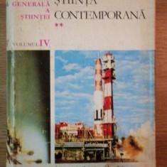 STIINTA CONTEMPORANA ISTORIA GENERALA A STIINTEI VOL IV - Carti Mecanica