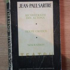 SECHESTRATII DIN ALTONA, TEXTE CRITICE, NEKRASSOV de JEAN PAUL SARTRE - Carte Teatru