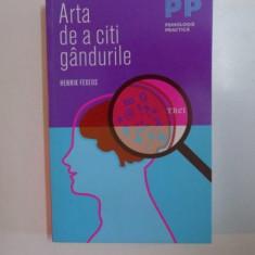 ARTA DE A CITI GANDURILE de HENRIK FEXEUS, 2014 - Carte Psihologie