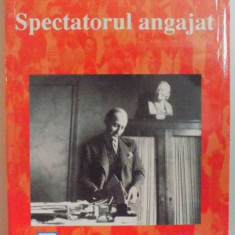 SPECTATORUL ANGAJAT de RAYMOND ARON 1999 - Istorie