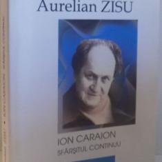 ION CARAION, SFARSITUL CONTINUU de AURELIAN ZISU, 2009