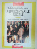 PSIHOLOGIA CAMPULUI SOCIAL:REPREZENTARILE SOCIALE - ADRIAN NECULAU EDITIA A 2-A 1997