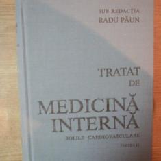 TRATAT DE MEDICINA INTERNA . BOLI CARDIOVASCULARE, PARTEA A II-A de RADU PAUN, LEONIDA GHERASIM, 1989