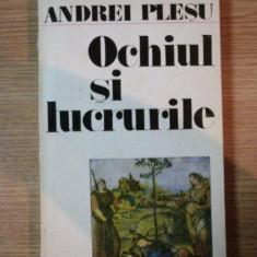 OCHIUL SI LUCRURILE de ANDREI PLESU, 1986 - Roman