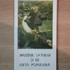 MUZEUL SATULUI SI DE ARTA POPULARA de NICOLAE UNGUREANU, Bucuresti 1981 - Carte Fabule