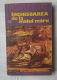 (C361) MICHAEL MOHRT - INCHISOAREA DE LA MALUL MARII