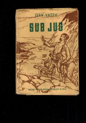 Ivan Vazov - Sub jug, literatura bulgara fundamentala foto