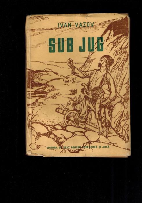 Ivan Vazov - Sub jug, literatura bulgara fundamentala