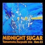 Tsuyoshi Yamamoto Trio - Midnight Sugar-45rpm -Hq- ( 2 VINYL )